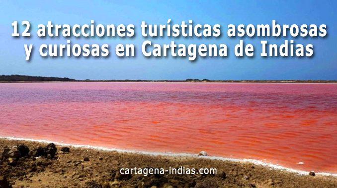 atracciones turísticas asombrosas y curiosas en Cartagena de Indias
