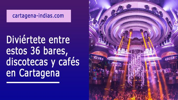 bares, discotecas y cafés en Cartagena