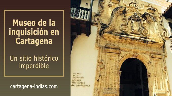 Museo de la inquisición en Cartagena